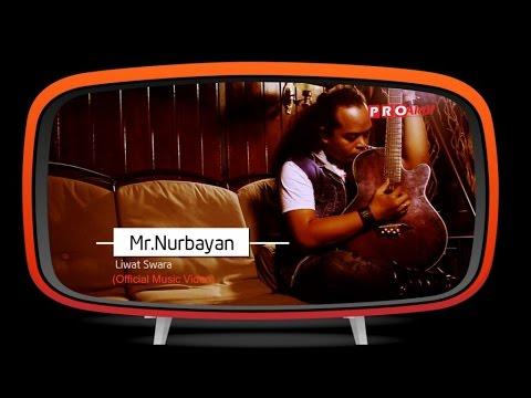 Mr.Nurbayan - Liwat Swara (Official Music Video)