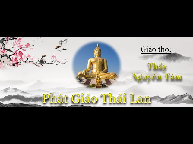 Bài 05: Phật Giáo Thái Lan