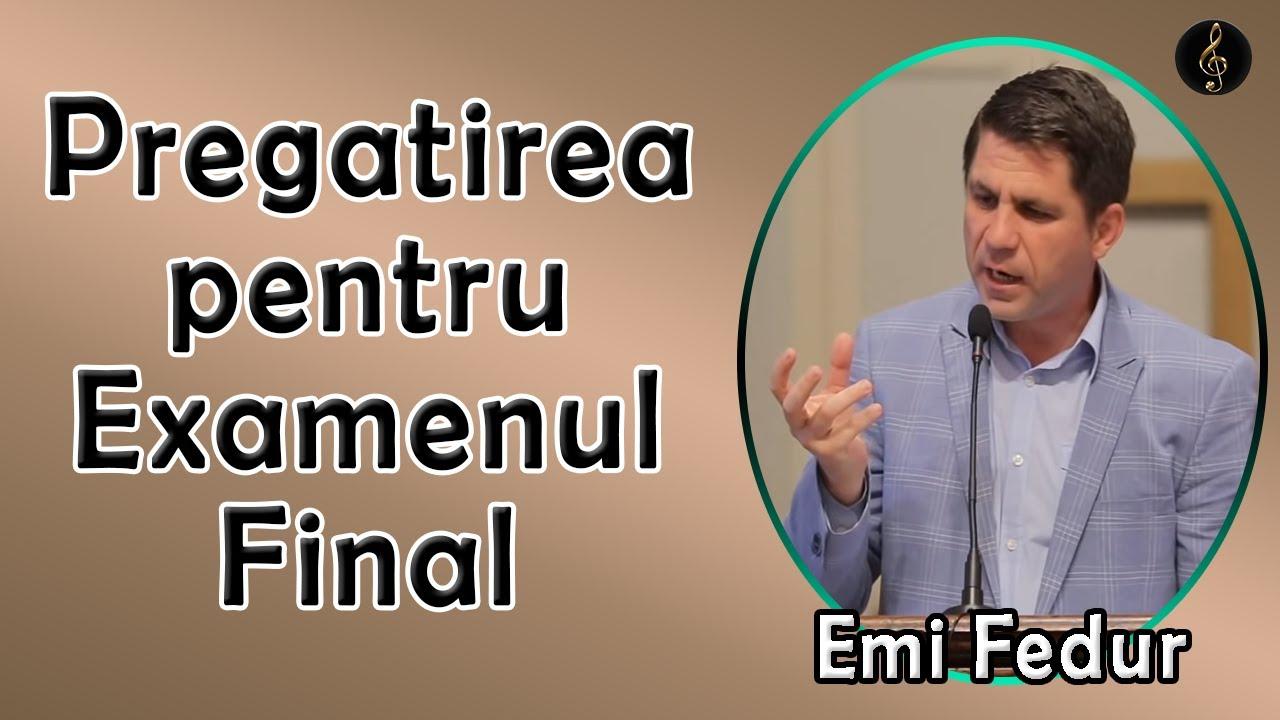 Emi Fedur - Pregatirea pentru Examenul Final - Luca 16:10-13   PREDICA 2020