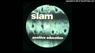 Slam - Positive Education (Original Mix Re-Master)