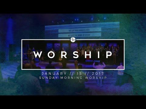 1.15.17 Sunday Morning Worship
