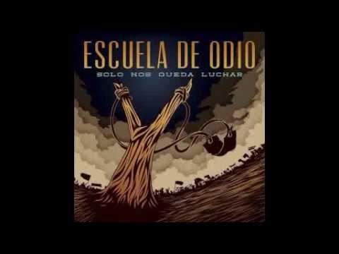 Escuela De Odio - Solo Nos Queda Luchar (Full Album)