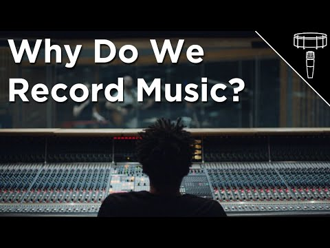 Why Do We Record Music?