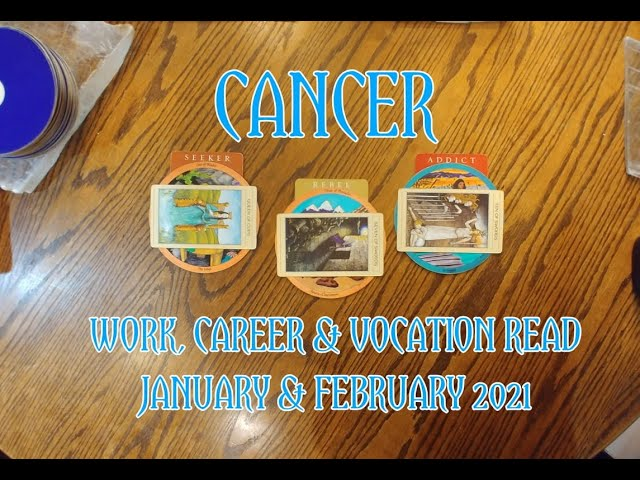 CANCER: WORK CAREER & VOCATION READ JAN  + FEB 2021 = SEEKER + REBEL + ADDICT ARCHETYPES