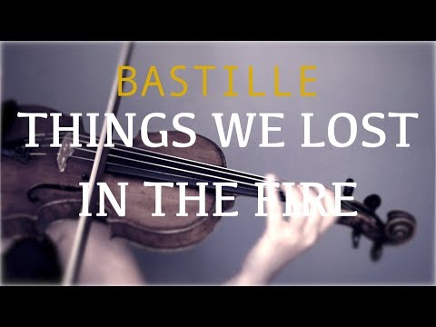 Bastille - Things We Lost In The Fire for violin and piano (COVER)