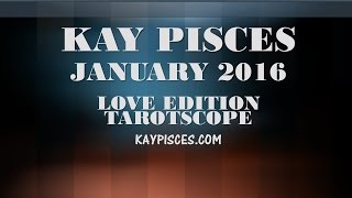 PISCES 2016 KAY PISCES LOVE EDITION TAROTSCOPE