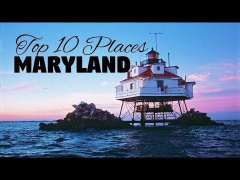 10 Best Places to Visit in Maryland