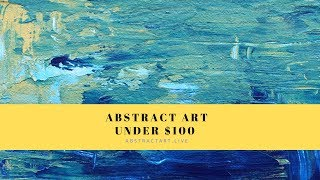 Art for Sale Under $100 - Original Abstract Art Paintings
