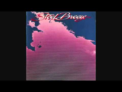 Steel Breeze - You Don't Want Me Anymore