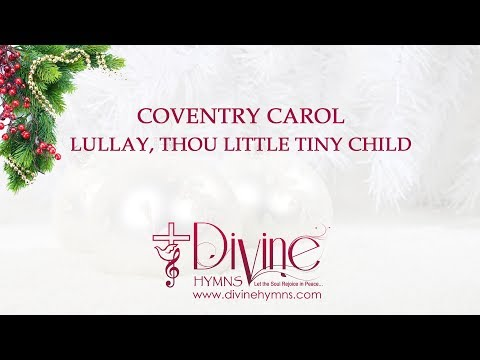 Lullay, Thou Little Tiny Child : Coventry Carol Christmas Song Lyrics Video