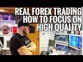 HOW TO FOCUS ON HIGH QUALITY FOREX TRADES