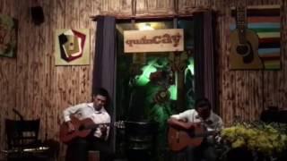 La Cumpasita - Vũ Nữ Thân Gầy - Guitarist Kiều Anh Tuấn & Thanh Phong @ QUÁN CÂY
