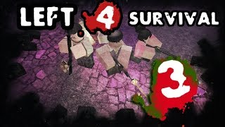 ☣ ROBLOX ☣ LEFT 4 DEAD roblox version - ☢ LEFT 4 SURVIVAL 3 ☢ - *(VERTIGO SQUARE)