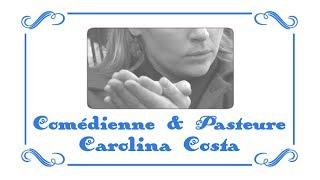 Comédienne et Pasteure | Carolina Costa | Les Gens d
