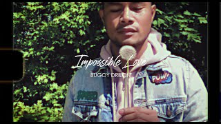 Bugoy Drilon - Impossible Love Official Lyric Video