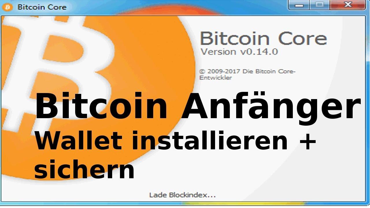 Bitcoin Fur Anfanger Wallet Installieren Sichern