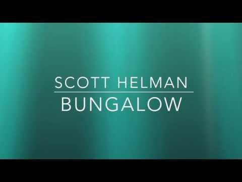 Scott helman   bungalow lyrics