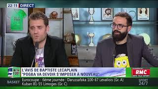 After Foot du mercredi 15/11 – Partie 1/6 - L'avis de Baptiste Lecaplain sur Pogba