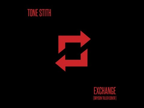 Tone Stith - Exchange (Bryson Tiller Cover)