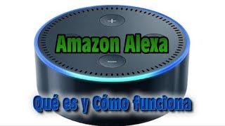 Internet of Things - Amazon ALEXA Que es y Como Funciona