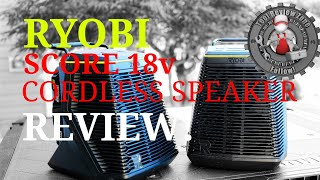 RYOBI SCORE Wireless Speaker REVIEW! ( P765 ) #ryobi #speakers #radio #toolreviews