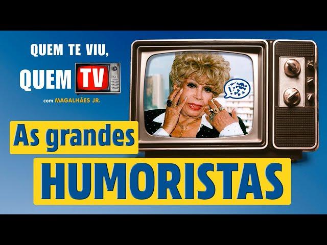 AS GRANDES HUMORISTAS - Quem Te Viu, Quem TV - Programa 26 - Olá, Curiosos! 2021