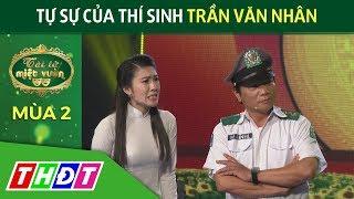 Tự sự của thí sinh Trần Văn Nhân | Tài tử miệt vườn mùa 2 | THDT