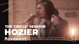 Hozier - Movement | The Circle° Sessions