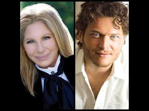 "Barbra Streisand  with Blake Shelton  ""I'd Want It To Be You"""