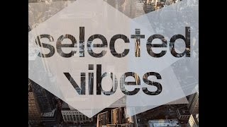 Selected Vibes, Vol. 1 - Full Teaser