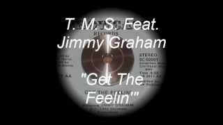 T. M. S. Feat. Jimmy Graham ‎- Get The Feelin