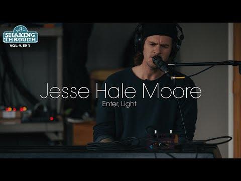 Jesse Hale Moore - Enter, Light | Shaking Through (Music Video)