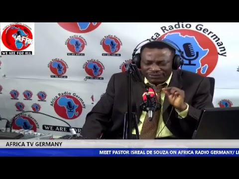MEET PASTOR ISRAEL DE SOUZA ON AFRICA RADIO GERMANY EVERY MONDAY 7:30pm