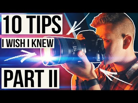 10 PHOTOGRAPHY TIPS I Wish I Knew BEFORE Taking Photos: PART II