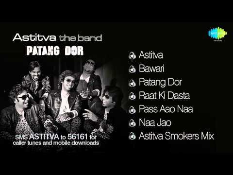 Astitva The Band- Album : Patang Dor