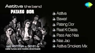 Astitva The Band- Album : Patang Dor