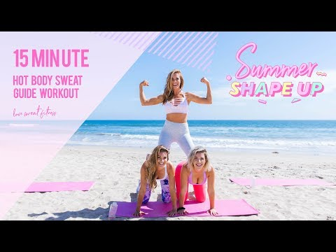 15 Minute Hot Body Sweat Guide Workout! | Summer Shape Up '18