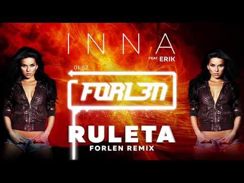 INNA feat. Erik - Ruleta (Forlen Remix)