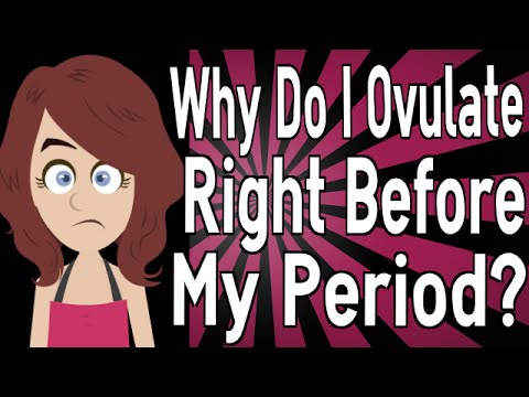 why-do-i-ovulate-right-before-my-period?