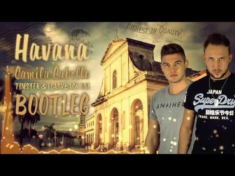 Camila Cabello - Havana (Timster & Flashback One Bootleg Edit)