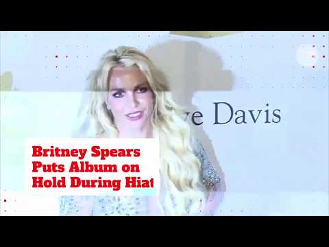 Britney Spears Puts Album on Hold During Hiatus Mp3