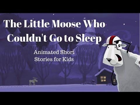 The  Little Moose Who Couldn't Go to Sleep (Animated Stories for Kids)