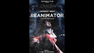 Герберт Уэст: Реаниматор / Herbert West Reanimator (2018) | Трейлер