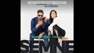 Connect-R feat. Andra - Semne Remix (Alex Tatoo)