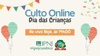 Culto online - Dias das Crianças IPNJ