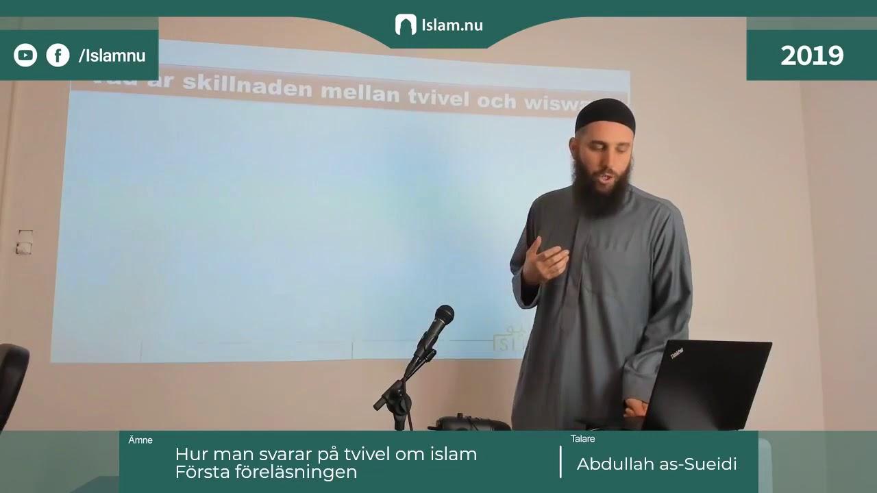 Hur man besvarar tvivel om Islam | del 1 | Shaykh Abdullah as-Sueidi