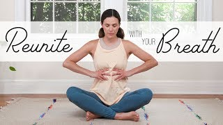 Reunite With Your Breath  |  Yoga With Adriene