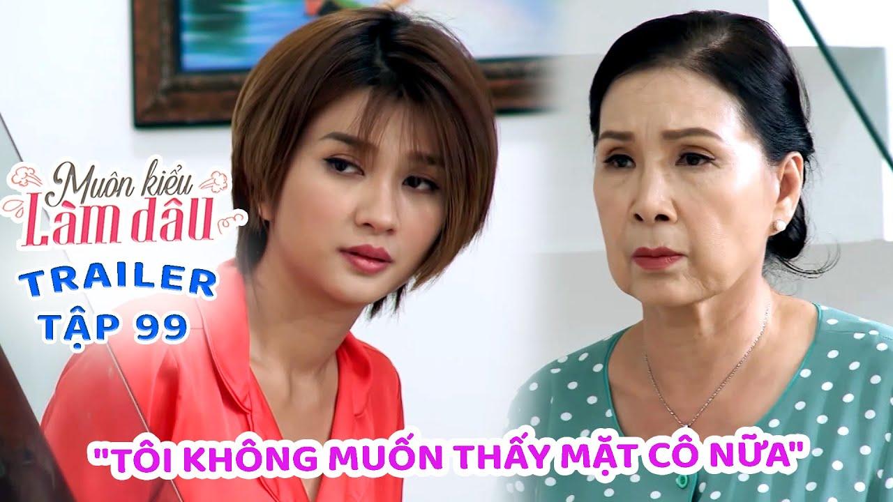 Muôn Kiểu Làm Dâu -Trailer Tập 99 | Phim Mẹ chồng nàng dâu –  Phim Việt Nam Mới Nhất 2020 – Phim HTV