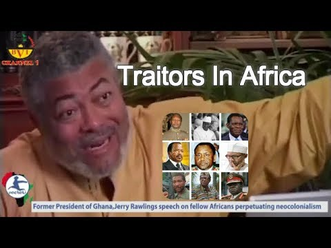 African Leaders Who Are Traitors - Jerry Rawlings