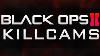 Black Ops 2 Killcams #10 - Black Ops 2 Final Killcams